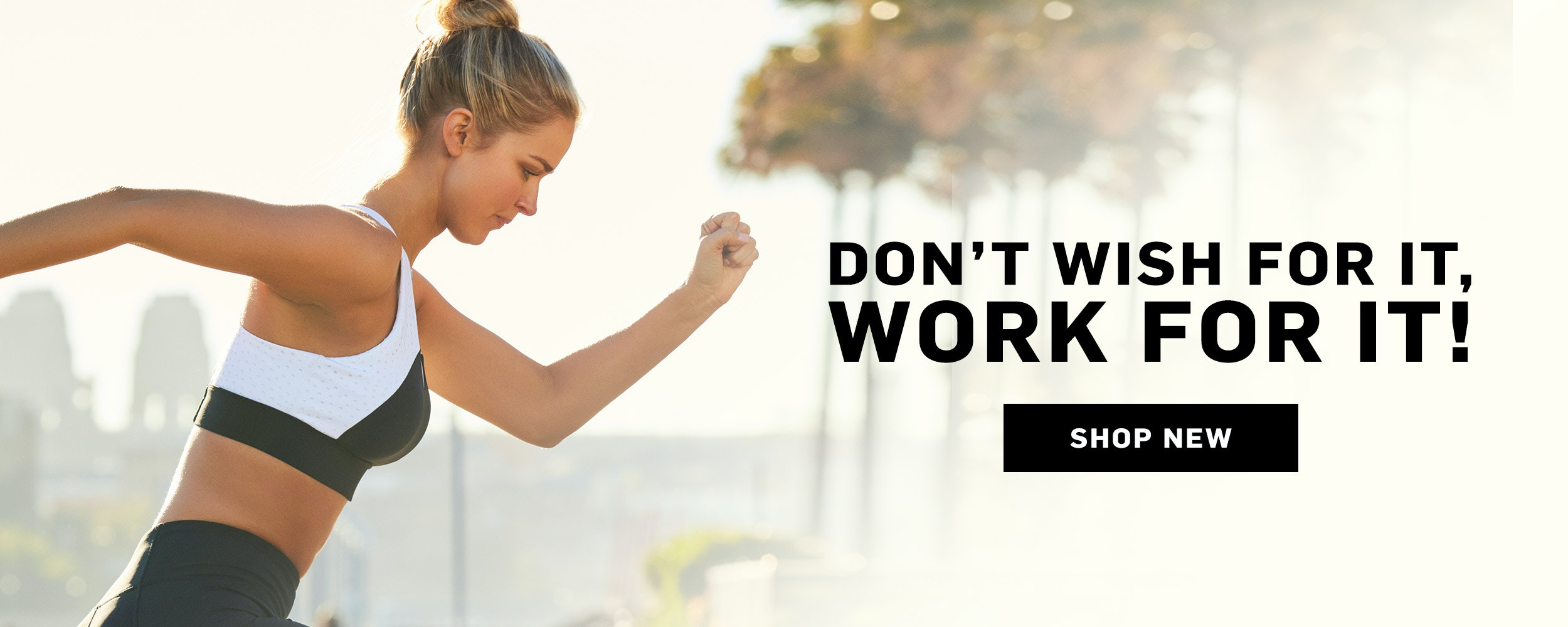 Dont wish for it, work for it - the latest tights, tops and sports bras
